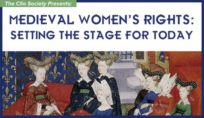 Medieval Women's Rights: Setting the Stage for Today