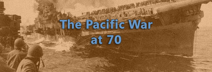 The Pacific War at 70: A public conference analyzing WWII in the Pacific (Sept. 24-25)
